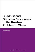 Buddhist and Christian Responses to the Kowtow Problem in China - Eric Reinders