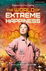 The World of Extreme Happiness - Frances Ya-Chu Cowhig