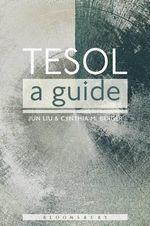 TESOL : A Guide - Jun Liu