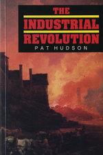 The Industrial Revolution - Pat Hudson