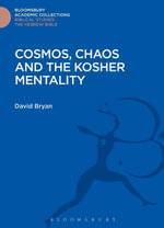 Cosmos, Chaos and the Kosher Mentality - David Bryan