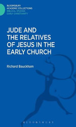 Jude and the Relatives of Jesus in the Early Church - Richard Bauckham