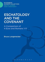Eschatology and the Covenant : A Comparison of 4 Ezra and Romans 1-11 - Bruce Longenecker