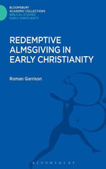 Redemptive Almsgiving in Early Christianity - Roman Garrison