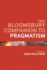 The Bloomsbury Companion to Pragmatism