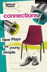National Theatre Connections 2015 : Plays for Young People: Drama, Baby; Hood; The Boy Preference; The Edelweiss Pirates; Follow, Follow; The Accordion Shop; Hacktivists; Hospital Food; Remote; The Crazy Sexy Cool Girls' Fan Club