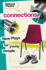National Theatre Connections 2015 : Plays for Young People: Drama, Baby; Hood; The Boy Preference; The Edelweiss Pirates; Follow, Follow; The Accordion