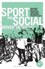Sport and Social Movements : From the Local to the Global - Jean Harvey