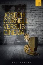 Joseph Cornell versus Cinema : The Wish List - Michael Pigott