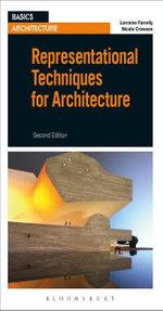 Representational Techniques for Architecture - Lorraine Farrelly