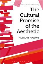 The Cultural Promise of the Aesthetic - Monique Roelofs