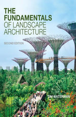 The Fundamentals of Landscape Architecture - Tim Waterman