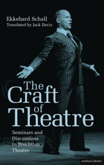 The Craft of Theatre : Seminars and Discussions in Brechtian Theatre - Ekkehard Schall