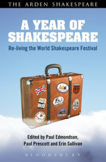 A Year of Shakespeare : Re-living the World Shakespeare Festival