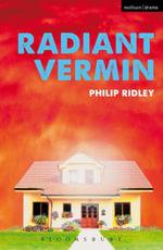 Radiant Vermin - Philip Ridley