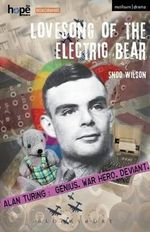 Lovesong of the Electric Bear : Modern Plays - Snoo Wilson