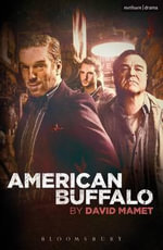 American Buffalo : Modern Plays - David Mamet