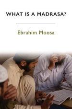 What is a Madrasa? - Ebrahim Moosa