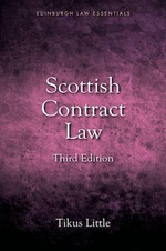 Scottish Contract Law : Scottish Law Essentials - Senior Teaching Fellow in the School of Law Tikus Little