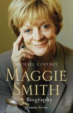 Maggie Smith : A Biography - Michael Coveney