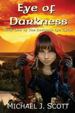 Eye of Darkness : Book One of the Dragon's Eye Cycle - MR Michael J Scott