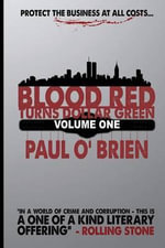 Blood Red Turns Dollar Green - Paul O'Brien