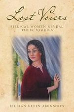Lost Voices : Biblical Women Reveal Their Stories - Lillian Klein Abensohn
