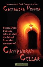 Cassandra's Cellar : ...You're Not Afraid of the Dark, Are You? - Cassandra Pepper