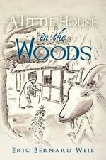 A Little House in the Woods - Eric Bernard Weil