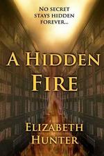 A Hidden Fire - Elizabeth Hunter