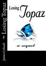Losing Topaz - James Colwell