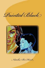 Painted Black - Natosha Bre Heard
