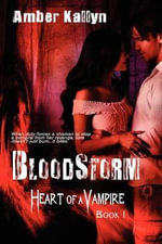 Bloodstorm (Heart of a Vampire, Book 1) - Amber Kallyn