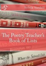 The Poetry Teacher's Book of Lists - Sylvia M Vardell