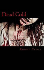 Dead Cold : Baptisma Semper Reformandum - MR Roddy R Cross Jr