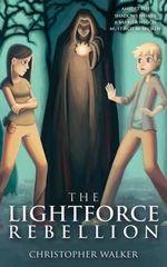 The Lightforce Rebellion - Christopher Walker