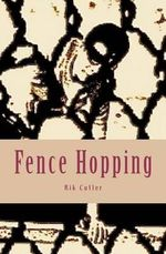 Fence Hopping - Rik Cutler