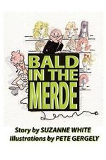 Bald in the Merde - Suzanne White