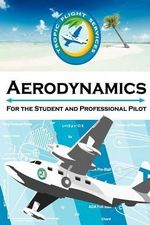 Aerodynamics for the Student and Professional Pilot - Daniel E Fluke