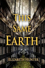 This Same Earth : Elemental Mysteries - Elizabeth Hunter