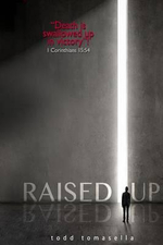 Raised Up - Todd Tomasella