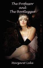 The Professor and the Bootlegger - Margaret Lake