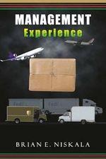Management Experience - Brian E Niskala
