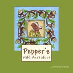 Pepper's Wild Adventure - Mary Horrigan