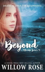 Beyond : Afterlife Book One - Willow Rose