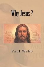 Why Jesus ? - Professor of Politics Paul Webb