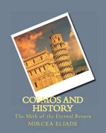 Cosmos and History : The Mith of the Eternal Return - MR Mircea Eliade