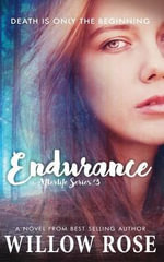Endurance : Afterlife Book Three - Willow Rose
