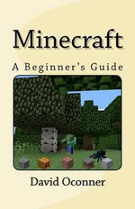 Minecraft : A Beginner's Guide - David Oconner