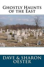 Ghostly Haunts of the East - Dave Oester